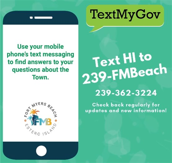 Text Hi to 239-FMBeach for information about the Town